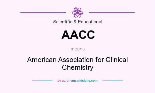 What does AACC mean? It stands for American Association for Clinical Chemistry
