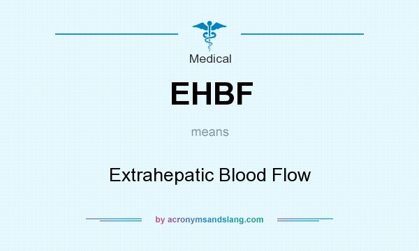 What does EHBF mean? It stands for Extrahepatic Blood Flow