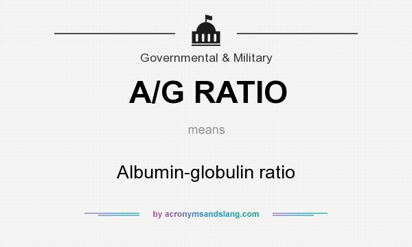 What does A/G RATIO mean? It stands for Albumin-globulin ratio