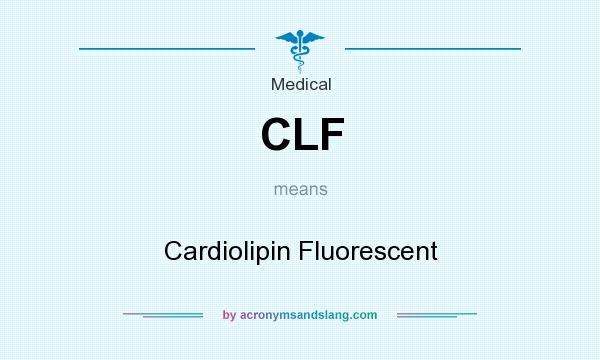 What does CLF mean? It stands for Cardiolipin Fluorescent