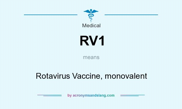 What does RV1 mean? It stands for Rotavirus Vaccine, monovalent