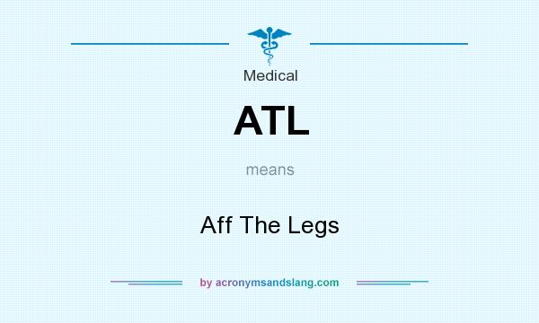 What does ATL mean? It stands for Aff The Legs