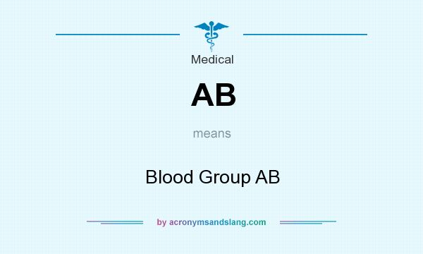What does AB mean? It stands for Blood Group AB