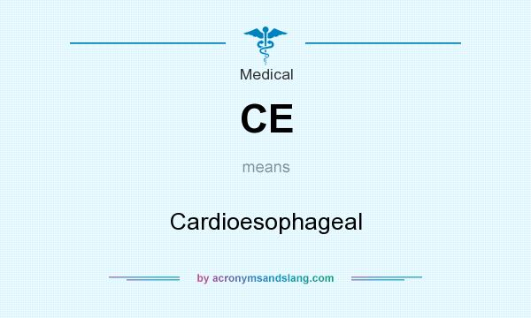 What does CE mean? It stands for Cardioesophageal