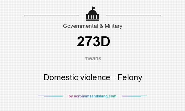 What does 273D mean? It stands for Domestic violence - Felony