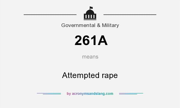 What does 261A mean? It stands for Attempted rape