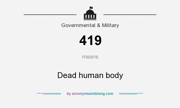 What does 419 mean? It stands for Dead human body