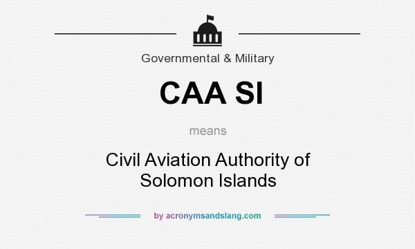 What does CAA SI mean? It stands for Civil Aviation Authority of Solomon Islands