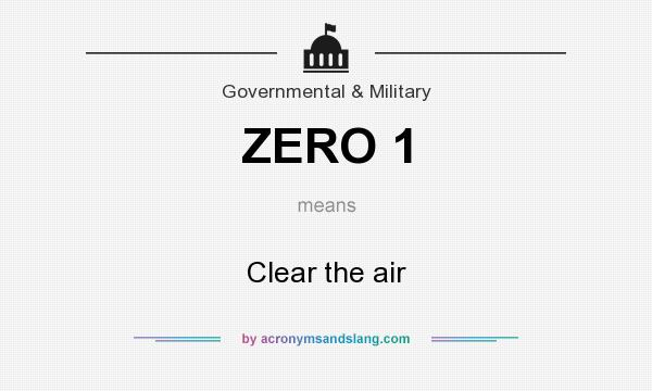 What does ZERO 1 mean? It stands for Clear the air