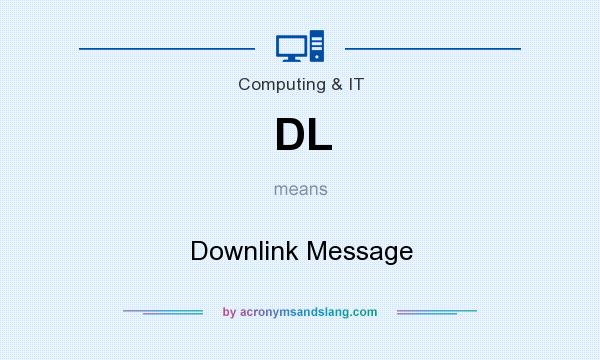What does DL mean? It stands for Downlink Message