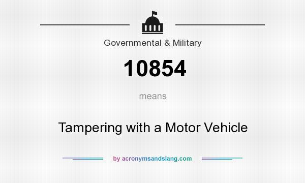 What does 10854 mean? It stands for Tampering with a Motor Vehicle