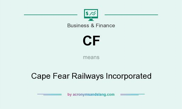 What does CF mean? It stands for Cape Fear Railways Incorporated