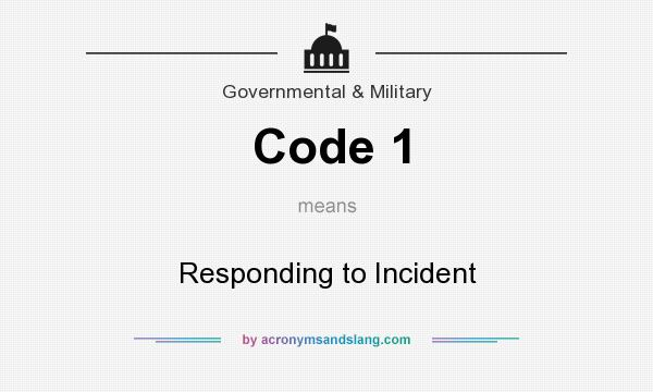 What does Code 1 mean? It stands for Responding to Incident