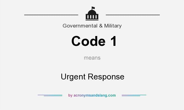 What does Code 1 mean? It stands for Urgent Response