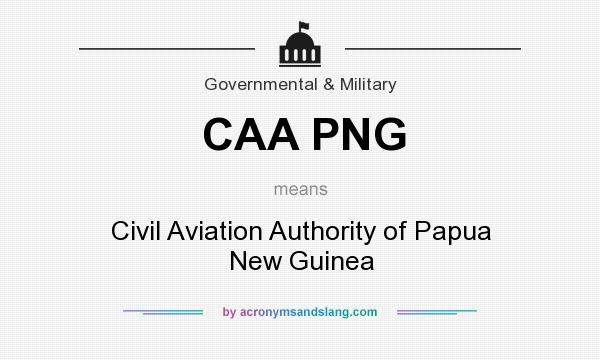 What does CAA PNG mean? It stands for Civil Aviation Authority of Papua New Guinea