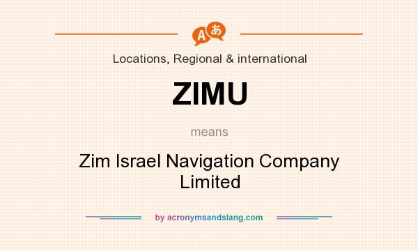 What does ZIMU mean? It stands for Zim Israel Navigation Company Limited