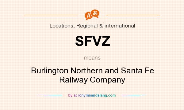 What does SFVZ mean? It stands for Burlington Northern and Santa Fe Railway Company