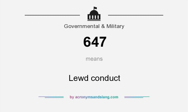 What does 647 mean? It stands for Lewd conduct