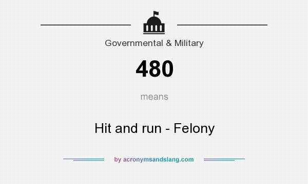What does 480 mean? It stands for Hit and run - Felony