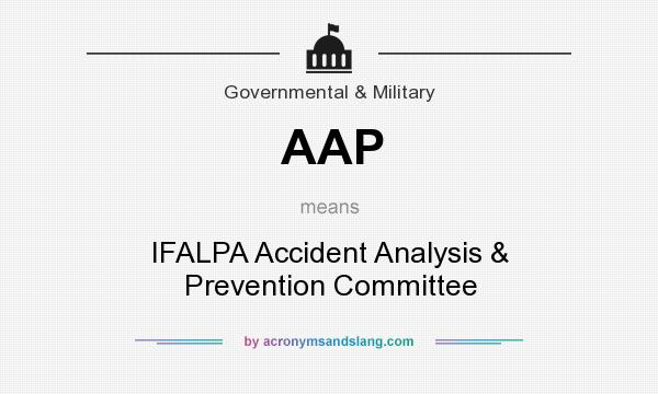 What does AAP mean? It stands for IFALPA Accident Analysis & Prevention Committee