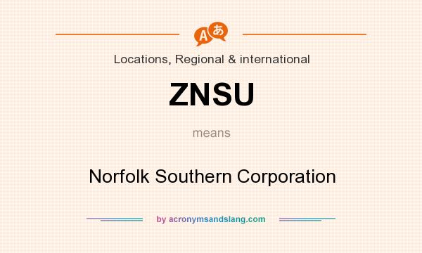 What does ZNSU mean? It stands for Norfolk Southern Corporation