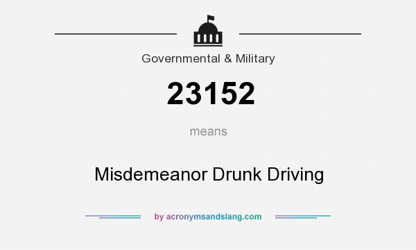 What does 23152 mean? It stands for Misdemeanor Drunk Driving