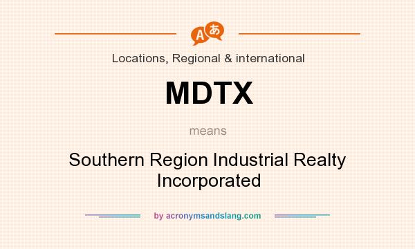 What does MDTX mean? It stands for Southern Region Industrial Realty Incorporated