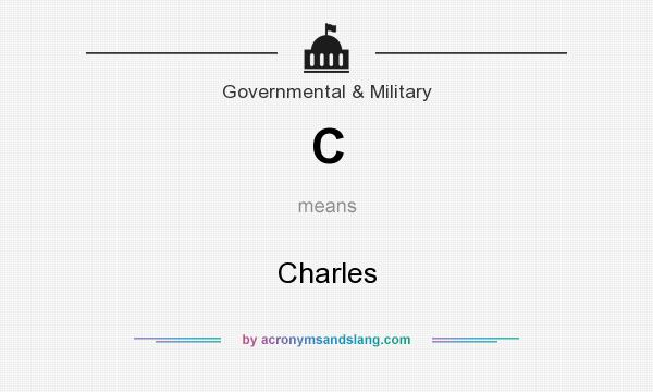 What does C mean? It stands for Charles