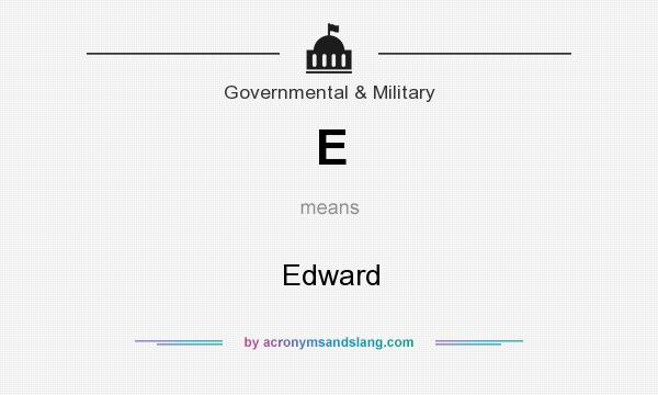 What does E mean? It stands for Edward
