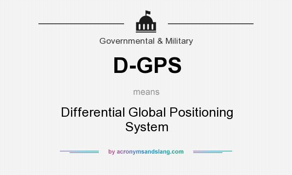 What does D-GPS mean? It stands for Differential Global Positioning System