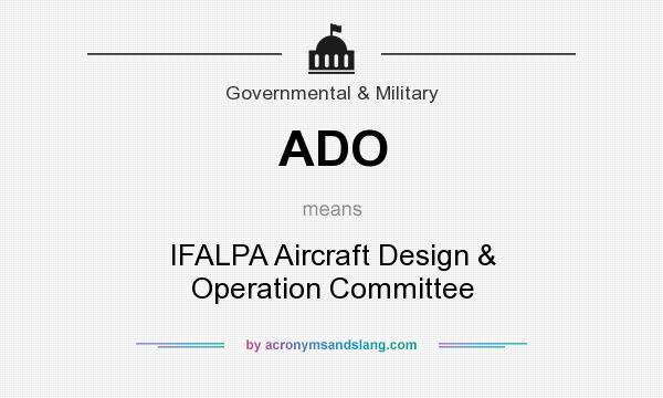 What does ADO mean? It stands for IFALPA Aircraft Design & Operation Committee