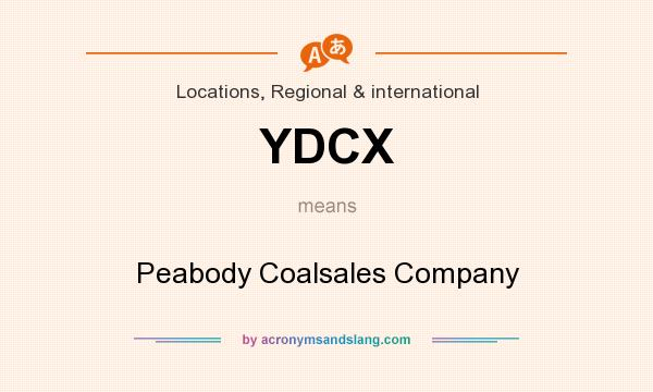 What does YDCX mean? It stands for Peabody Coalsales Company