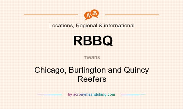 What does RBBQ mean? It stands for Chicago, Burlington and Quincy Reefers
