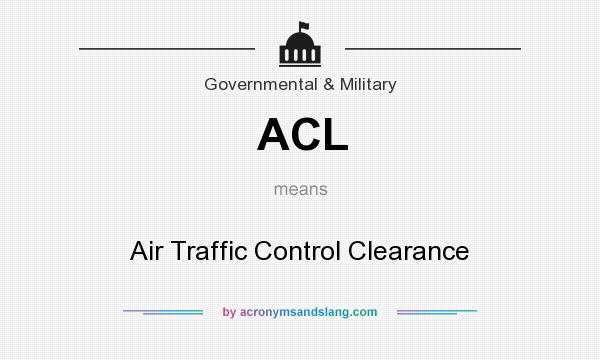 What does ACL mean? It stands for Air Traffic Control Clearance