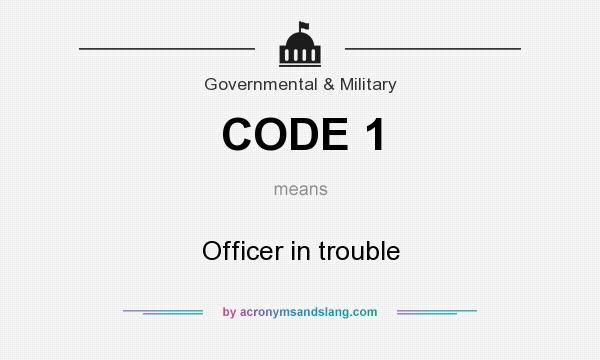 What does CODE 1 mean? It stands for Officer in trouble
