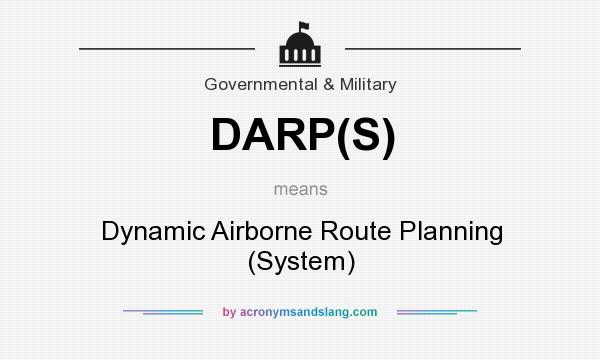 What does DARP(S) mean? It stands for Dynamic Airborne Route Planning (System)