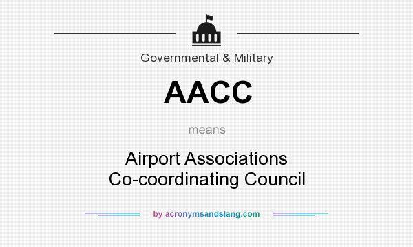 What does AACC mean? It stands for Airport Associations Co-coordinating Council