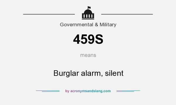 What does 459S mean? It stands for Burglar alarm, silent