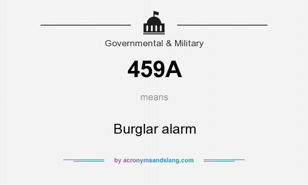 What does 459A mean? It stands for Burglar alarm