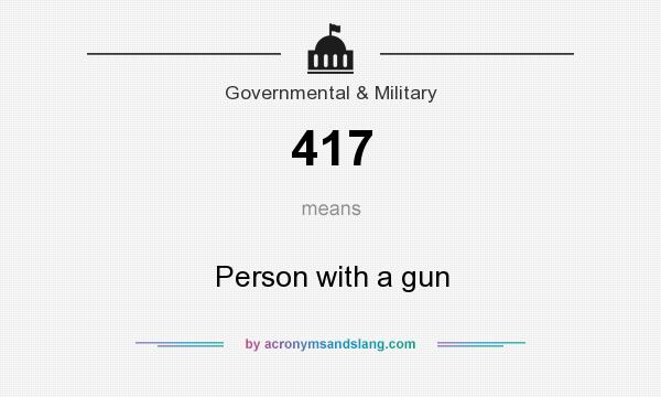 What does 417 mean? It stands for Person with a gun