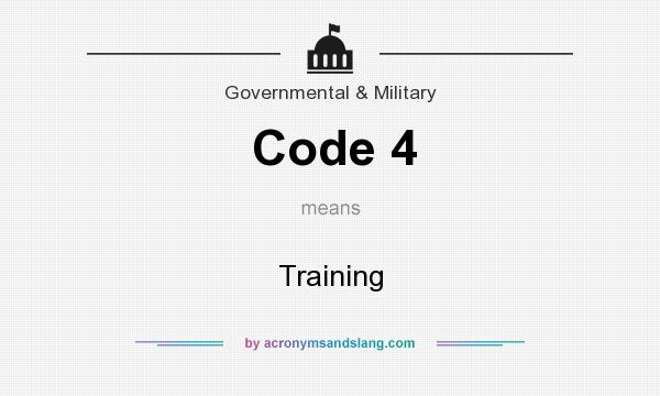 What does Code 4 mean? It stands for Training