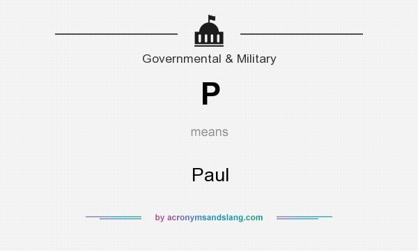 What does P mean? It stands for Paul