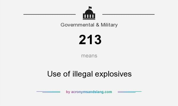 What does 213 mean? It stands for Use of illegal explosives