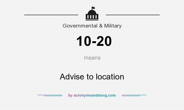 What does 10-20 mean? It stands for Advise to location