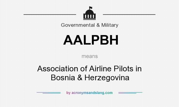 What does AALPBH mean? It stands for Association of Airline Pilots in Bosnia & Herzegovina