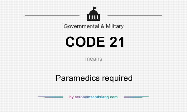 What does CODE 21 mean? It stands for Paramedics required