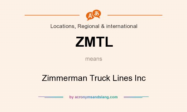 What does ZMTL mean? It stands for Zimmerman Truck Lines Inc