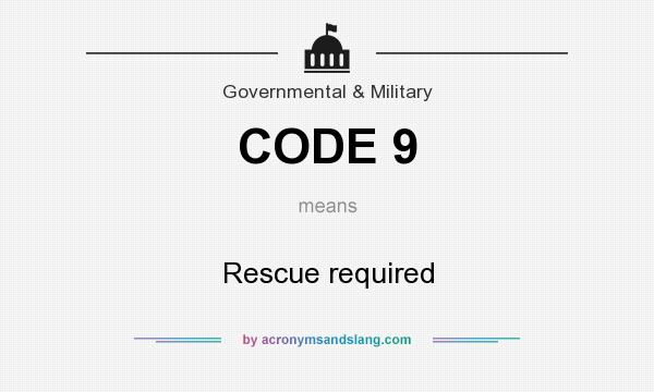 What does CODE 9 mean? It stands for Rescue required
