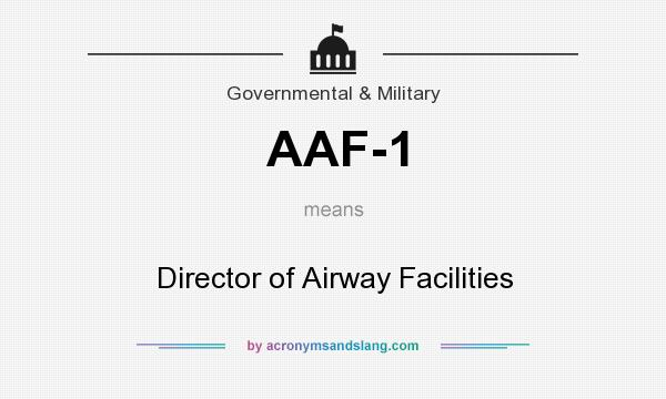 What does AAF-1 mean? It stands for Director of Airway Facilities