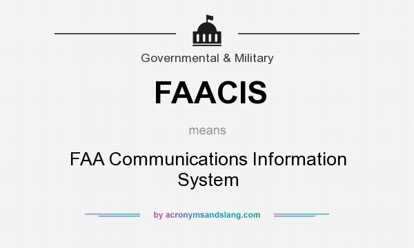 What does FAACIS mean? It stands for FAA Communications Information System